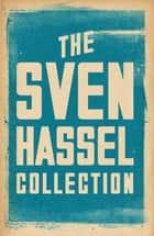 The Sven Hassel Collection ebook by Sven Hassel