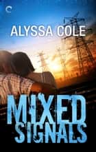 Mixed Signals ebook by Alyssa Cole
