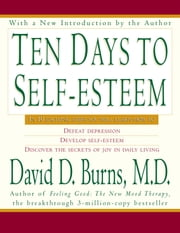 Ten Days to Self-Esteem ebook by David D Burns M.D.