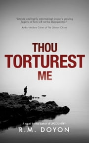 Thou Torturest Me ebook by RM Doyon