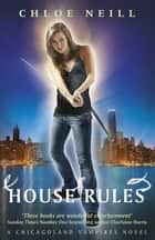 House Rules - A Chicagoland Vampires Novel ebook by Chloe Neill