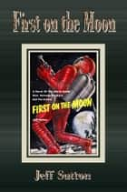 First on the Moon ebook by Jeff Sutton