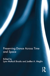 Preserving Dance Across Time and Space ebook by