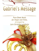 Gabriel's Message Pure Sheet Music for Organ and Viola, Arranged by Lars Christian Lundholm ebook by Lars Christian Lundholm