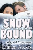 Snowbound ebook by Linnea Alexis