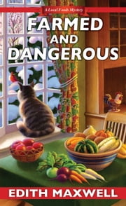 Farmed and Dangerous ebook by Edith Maxwell