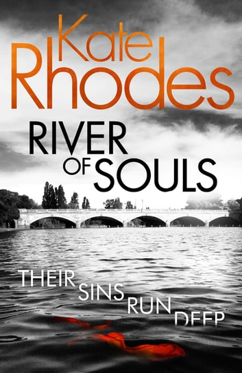 River of Souls - Alice Quentin 4 ebook by Kate Rhodes
