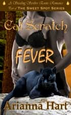 Cat Scratch Fever ebook by Arianna Hart