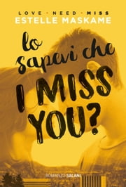 Lo sapevi che I miss you? - DIMILY vol. 3 ebook by Estelle Maskame