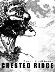 Crested Ridge ebook by Aaron Hodkinson