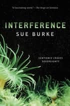 Interference - a novel e-bog by Sue Burke