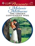 The Greek's Convenient Wife ebook by Melanie Milburne