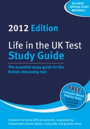 Life in the UK Test: Study Guide 2012 ebook by Dillon, Henry, Sandison, George