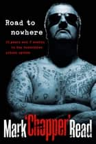 "Road to Nowhere ekitaplar by Mark Brandon ""Chopper"" Read"