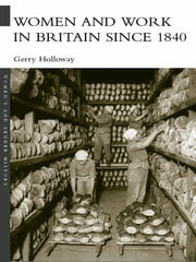 Women and Work in Britain since 1840 ebook by Gerry Holloway
