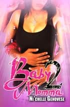 Baby Momma 2 ebook by Ni'chelle Genovese