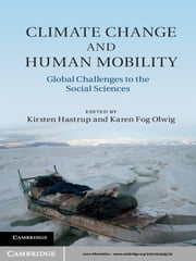 Climate Change and Human Mobility - Challenges to the Social Sciences ebook by Professor Kirsten Hastrup,Professor Karen Fog Olwig