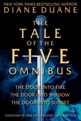 The Tale of the Five Omnibus ebook by Diane Duane