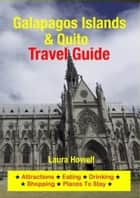 Galapagos Islands & Quito Travel Guide ebook by Laura Howell