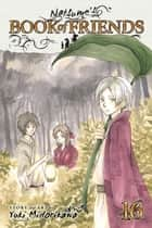 Natsume's Book of Friends, Vol. 16 ebook by Yuki Midorikawa