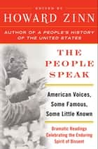 The People Speak - A Performance Piece ebook by Howard Zinn