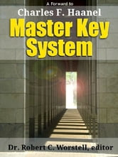 Charles F Haanel's Master Key System ebook by Dr. Robert C. Worstell,Charles F. Haanel