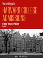 The Best Book On Harvard Law School Admissions (Written By HLS Students - Requirements, Statistics, Strategy), 1st Edition ebook by HLS Students, Law School Admissions Experts, James Lipshaw