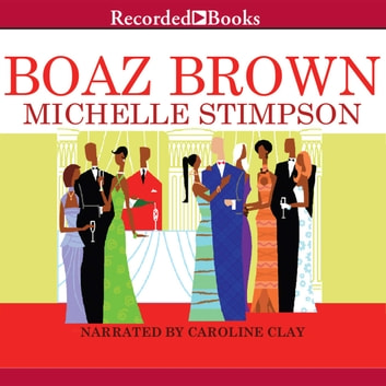 Boaz Brown audiobook by Michelle Stimpson