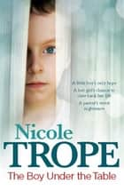 The Boy Under the Table ebook by Nicole Trope