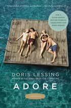 Adore - A Novella ebook by Doris Lessing