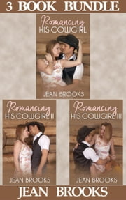 (3 Book Box Set) Romancing His Cowgirl: 1, 2 & 3 - Romancing His Cowgirl, #6 ebook by Jean Brooks