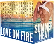 Summer Heat - Love on Fire ebook by Caridad Pineiro,Nina Bruhns,Rebecca York,Jennifer Lowery,Taylor Lee,Traci Hall,Stephanie Queen,Kathy Ivan,Jackie Ivie,Michele Hauf,Rachelle Ayala,Katy Walters,Melissa Keir,Dani Haviland,Jacquie Biggar,Angelique Armae