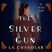 The Silver Gun audiobook by L.A. Chandlar, Emma Lysy