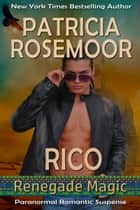 Rico ebook by Patricia Rosemoor