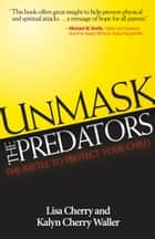 Unmask the Predators ebook by Lisa Cherry,Kalyn Cherry-Waller