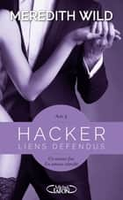 Hacker Acte 4 Liens défendus ebook by Meredith Wild, Jacques Collin