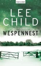 Wespennest - Ein Jack-Reacher-Roman ebook by Lee Child, Wulf Bergner