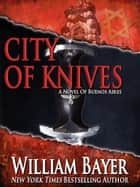 City of Knives ebook by William Bayer