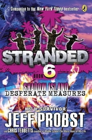 Shadow Island: Desperate Measures ebook by Jeff Probst,Christopher Tebbetts