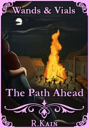 The Path Ahead - Book 3 of the series ebook by R.Kain