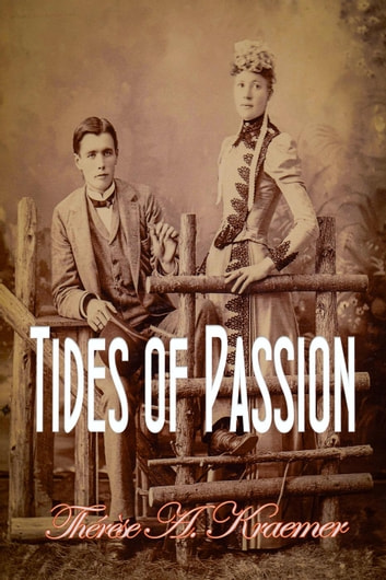 Tides Of Passion ebook by Therese A Kraemer