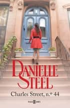Charles Street, nº 44 ebook by Danielle Steel