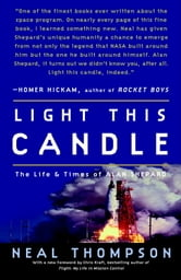 Light This Candle - The Life and Times of Alan Shepard ebook by Neal Thompson