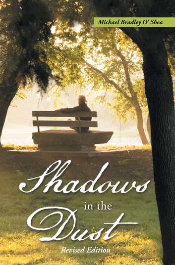 Shadows in the Dust - Revised Edition ebook by Michael Bradley O'Shea