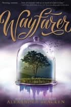 Wayfarer (Volume 2) ebook by Alexandra Bracken