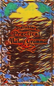 A Practical Malay Grammar ebook by W G Shellabear