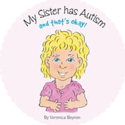 MY SISTER HAS AUTISM AND THAT'S OKAY ebook by BEYNON, VERONICA