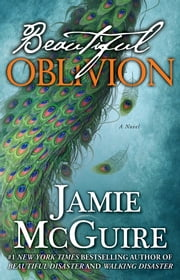 Beautiful Oblivion - A Novel ebook by Jamie McGuire