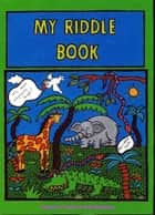My Riddle Book ebook by Jhenna Umali, Paul Mathews