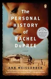 The Personal History of Rachel DuPree - A Novel ebook by Ann Weisgarber